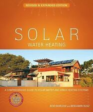 Solar Water Heating : A Comprehensive Guide to Solar Water and Space Heating...