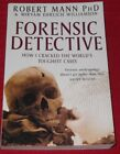 FORENSIC DETECTIVE ~ How I Cracked World's Toughest Cases ~ ROBERT MANN