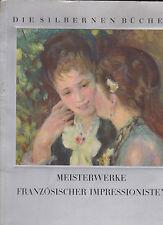 Die silbernen Bücher   Meisterwerke französischer Impressionisten 1937