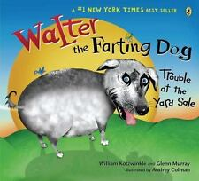 Walter the Farting Dog : Trouble at the Yard Sale by Glenn Murray and William...