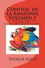 Cuentos de la Amazonia : Volumen 1 by Patrick Agot (2013, Paperback)