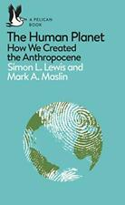 The Human Planet: How We Created the Anthropocene by Maslin, Mark A.,Lewis, Simo