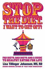 Stop The Diet, I Want To Get Off! by Lisa Tillinger Johansen 2015 Paperback