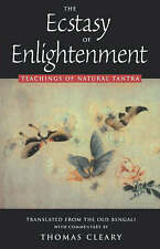 NEW The Ecstasy of Enlightenment: Teaching of Natural Tantra by Thomas Cleary