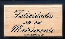 FELICIDADES en su MATRIONIO Spanish Congrats Marriage Stampin Up! RUBBER STAMP
