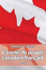 L' Avenir du Peuple Canadien-Français by Edmond de Nevers (2016, Paperback)