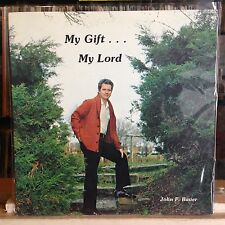 [Rock/Pop]~Nm Lp~John F. Bauer~My Gift. My Lord~{Original 1980~Jfb~Issue]