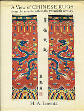 A View of Chinese Rugs : From the Seventeenth to the Twentieth Century by...