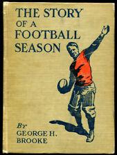 The Story of a Football Season Book George H. Brooke U of Penn Published 1907 Ex