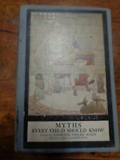 Myths Every Child Should Know- Edited by Hamilton Wright Mabie, 1923 Illustrated