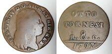 REGNO DI NAPOLI - Ferdinando IV - 8 Tornesi 1797  SICL (2)
