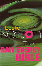 The Raw Energy Bible: Packed With Raw Energy Goodness and Food Combining Facts,
