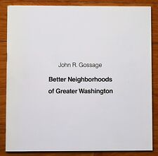JOHN GOSSAGE - THE BETTER NEIGHBORHOODS OF GREAT WASHINGTON - CORCORAN 1976 FINE