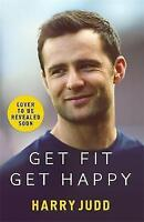 Get Fit, Get Happy: A new approach to exercise that's fun and helps you feel gre