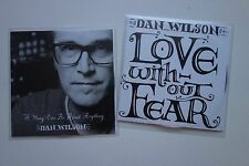 DAN WILSON - LOVE WITHOUT FEAR + A SONG CAN BE ABOUT ANYTHING 2 X PROMO CD