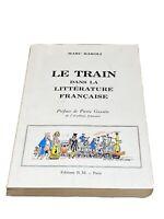 Le train dans la littérature francaise - Marc Baroli - Edition N.M. 1969