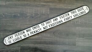 SHUT AND FASTEN THIS GATE/ PENALTY 40 SHILLINGS~CAST IRON WALL SIGN. New.