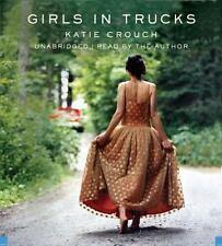 Girls in Trucks by Katie Crouch (2008, CD, Unabridged)