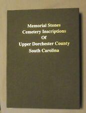 Memorial Stones Cemetery Inscriptions of Upper Dorchester County, South Carolina