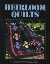 Heirloom Quilts by Leisure Arts Staff (1997, Paperback)