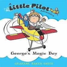 George's Magic Day (Little Pilot), Baker Smith, Grahame | Paperback Book | Accep