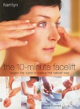 The 10-Minute Facelift: Lessen the Signs of Ageing The Natural Way-ExLibrary