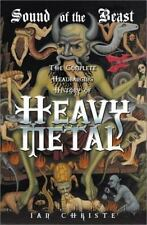 Sound of the Beast: The Complete Headbanging History of Heavy Metal by Ian Chri