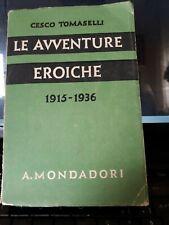 LE AVVENTURE EROICHE 1915 1936 TOMASELLI