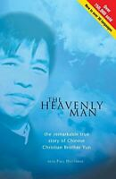 The Heavenly Man: The Remarkable True Story Of Chinese Christian Brother Yun, Yu