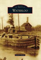 Waterloo [Images of America] [NY] [Arcadia Publishing]