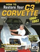 How To Restore C3 Corvette Restoration Manual 1968-1982
