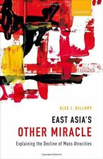 East Asia's Other Miracle: Explaining the Decline of Mass Atrocities, Bellamy,#
