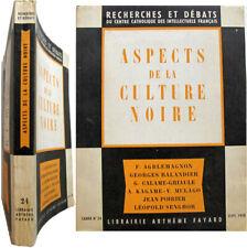 Aspects de la culture noire 1958 Balandier Senghor Dogon Bantu droits coutumiers