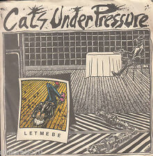 CATS UNDER PRESSURE Let Me Be / Polar North 45