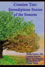 Cousins Too : Serendipitous Stories of the Seasons by Laquita Havens, Mary...