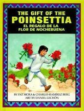 The Gift of the Poinsetta/El Regalo de La Flor de Nochebuena by Pat Mora, Charl