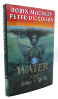 Robin McKinley & Peter Dickinson WATER Tales of Elemental Spirits 1st Edition 1s