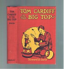 VINTAGE ~ TOM CARDIFF IN THE BIG TOP ~ HOWARD R. GARIS ~ UNCLE WIGGILY ~ Ex COND
