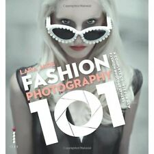 Fashion Photography 101 Lara Jade Ilex PB / 9781908150455