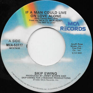 "SKIP EWING - If A Man Could Live On Love Alone   7"" 45"