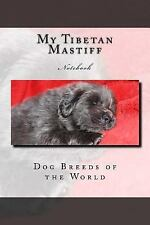 My Tibetan Mastiff : Notebook 150 Lined Pages by Wild Pages Wild Pages Press.