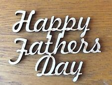 1x MDF wooden HAPPY FATHERS DAY blank craft shape sign embellishment topper