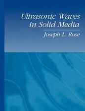 Ultrasonic Waves in Solid Media by Joseph L. Rose (2004, Paperback)