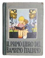E. Ballabio - Il Primo Libro del Bambino Italiano - Illustrazioni Pinochi - 1922