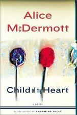 Child of My Heart by Alice McDermott (2002, Hardcover)