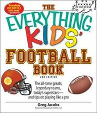 The Everything Kids' Football Book: The all-time greats, legendary teams, today