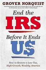 End the IRS Before It Ends Us: How to Restore a Lo