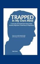 Trapped In My Own Mind: By Dale Grisso