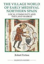 El mundo de la aldea de Norte de España medieval temprana: la comunidad local y..
