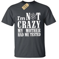 Kids Boys Girls I'M NOT CRAZY MY MOTHER HAD ME TESTED T-Shirt sheldon funny